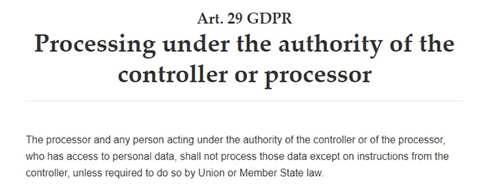 GDPR Article 29: Processing under the authority of the controller or processor