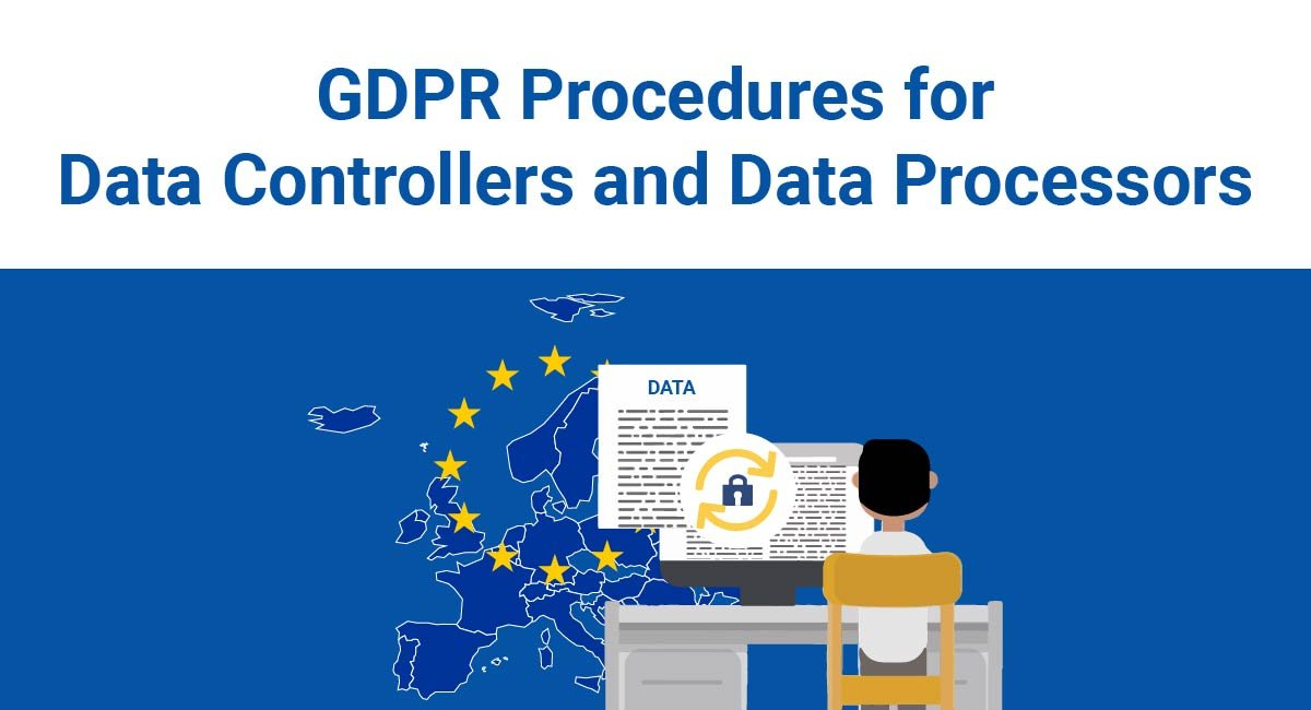 GDPR Procedures for Data Controllers and Data Processors