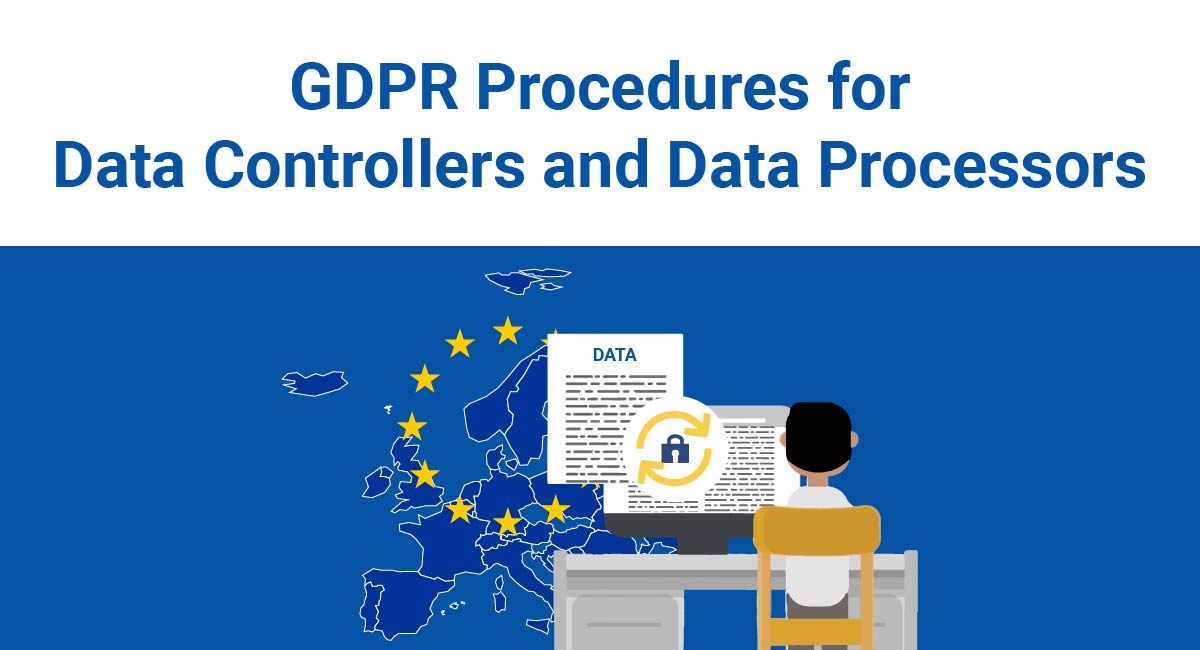 Image for: GDPR Procedures for Data Controllers and Data Processors