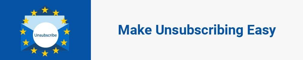 Make Unsubscribing Easy