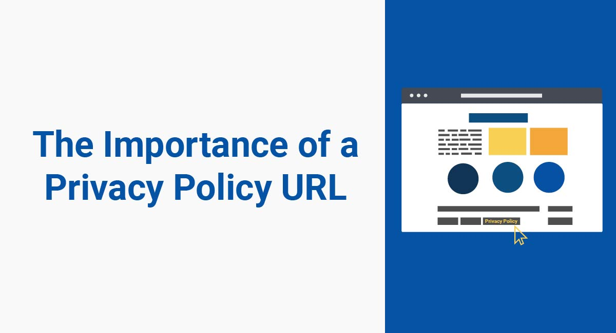 Image for: The Importance of a Privacy Policy URL