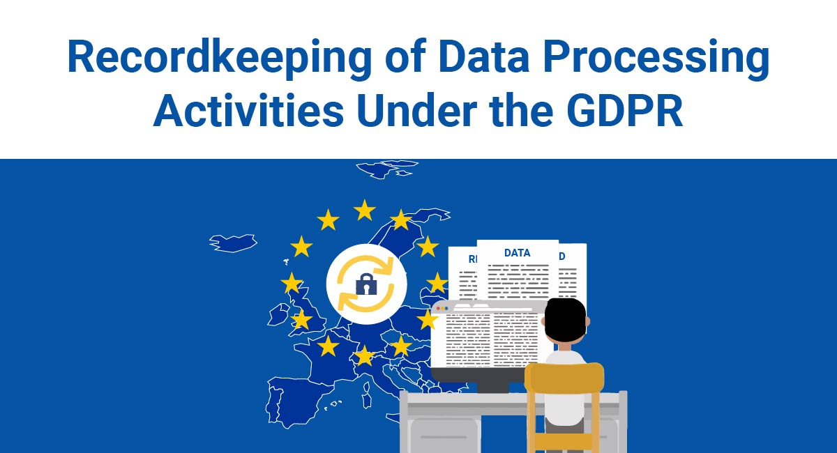 Image for: GDPR Recordkeeping of Data Processing Activities
