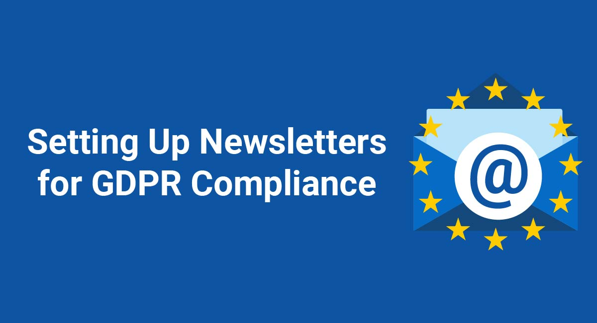 Setting Up Newsletters for GDPR Compliance