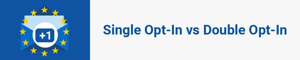 Single Opt-In vs Double Opt-In