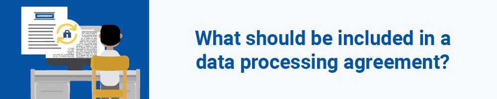What should be included in a data processing agreement?