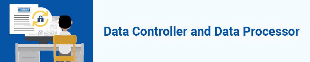 Data Controller and Data Processor