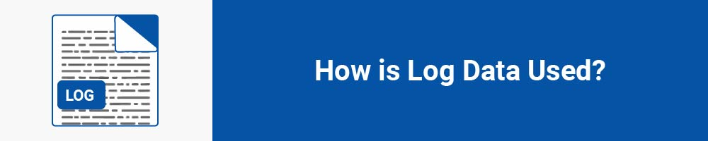 How is Log Data Used?