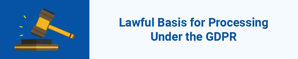 Lawful Basis for Processing Under the GDPR