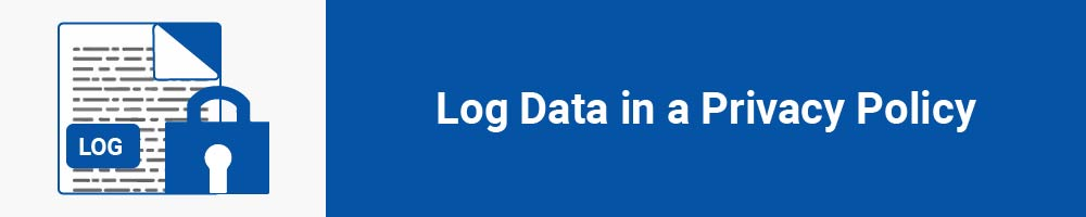 Log Data in a Privacy Policy
