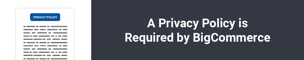 A Privacy Policy is Required by BigCommerce
