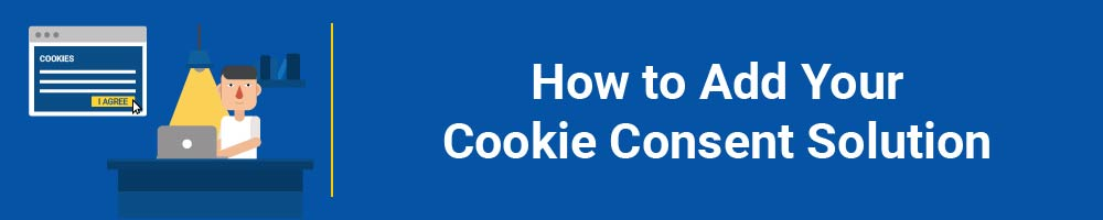 TermsFeed: Cookies Consent - How to add Your Solution