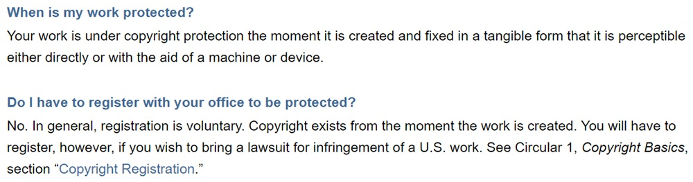 US Copyright Office FAQ: When is work protected and do you need to register to be protected sections