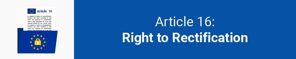 Article 16 - Right to Rectification