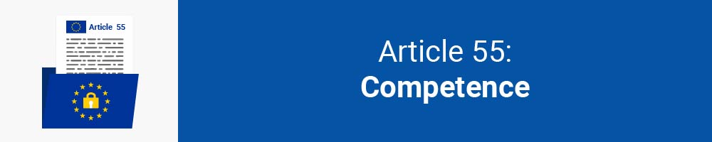 Article 55 - Competence