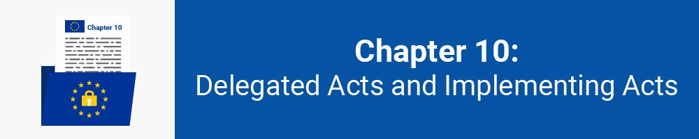 Chapter 10: Delegated Acts and Implementing Acts
