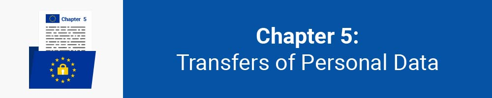 Chapter 5: Transfers of Personal Data