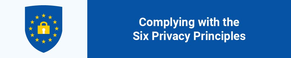 Complying with the Six Privacy Principles