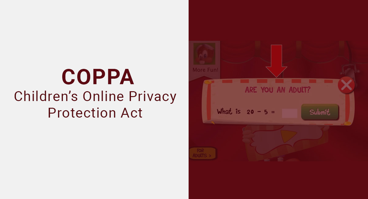 COPPA: Children's Online Privacy Protection Act