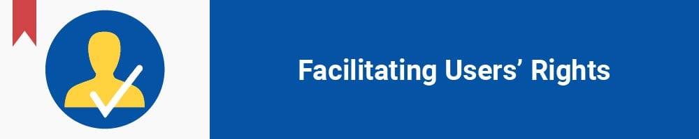 Facilitating Users' Rights