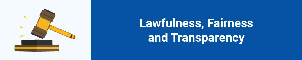 Lawfulness, Fairness and Transparency