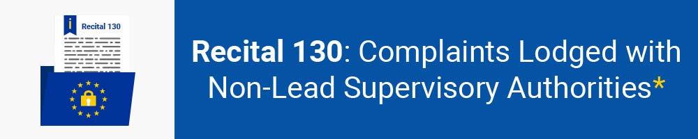 Recital 130 - Complaints Lodged with Non-Lead Supervisory Authorities