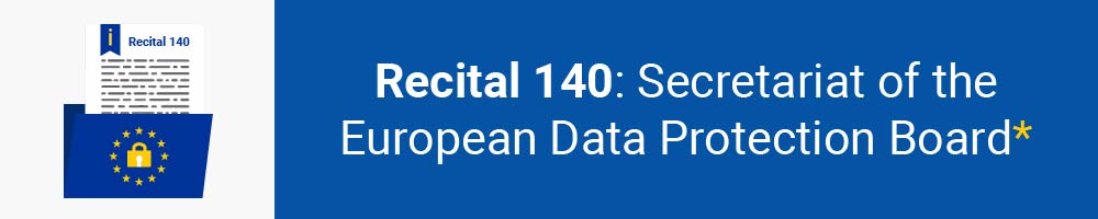 Recital 140 - Secretariat of the European Data Protection Board