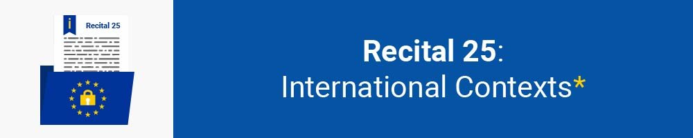 Recital 25 - International Contexts