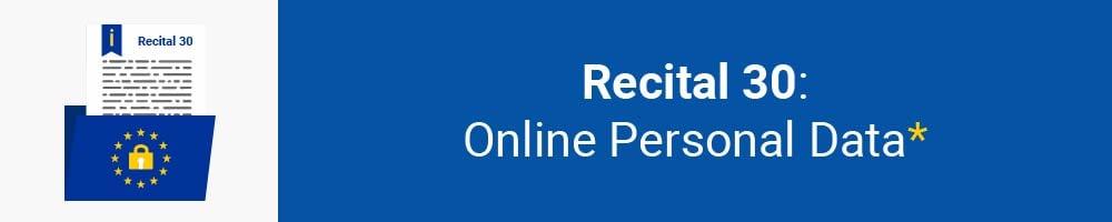 Recital 30 - Online Personal Data