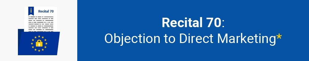 Recital 70 - Objection to Direct Marketing