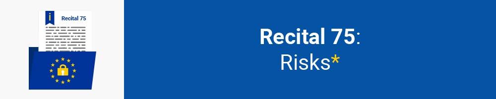 Recital 75 - Risks