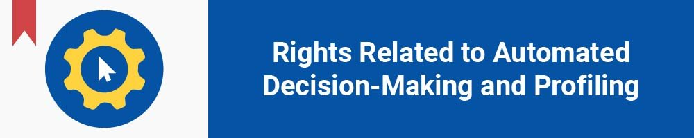 Rights Related to Automated Decision-Making and Profiling