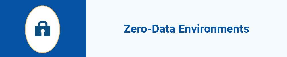 Zero-Data Environments