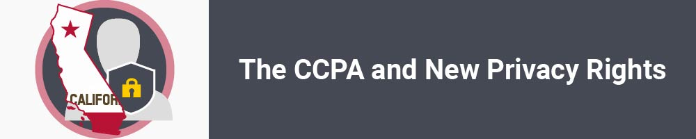 The CCPA and New Privacy Rights