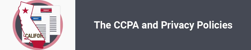 The CCPA and Privacy Policies