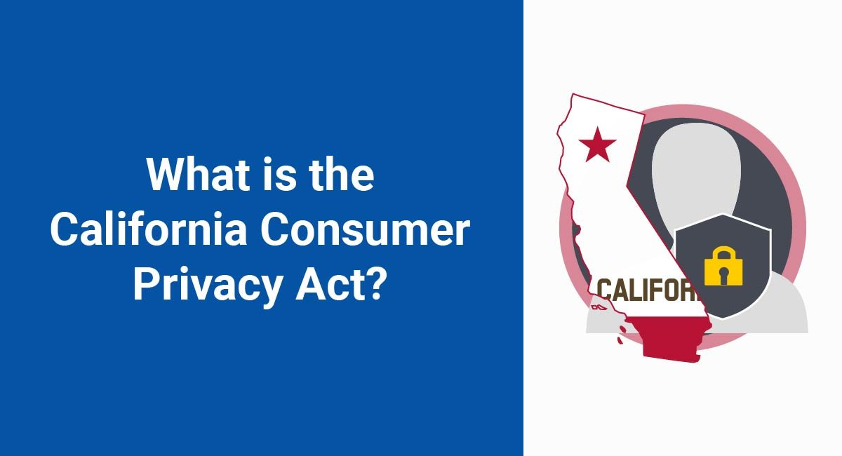 What is the California Consumer Privacy Act (CCPA)?