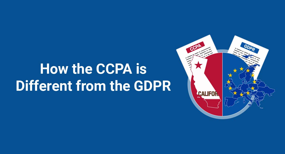How the CCPA is Different from the GDPR