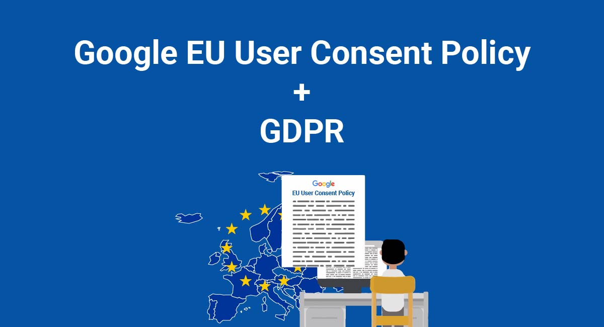 Image for: Google EU User Consent Policy and the GDPR