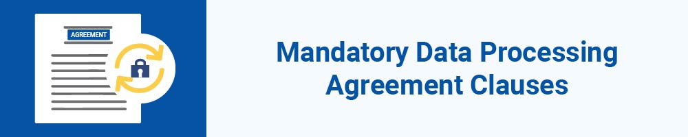 Mandatory Data Processing Agreement Clauses