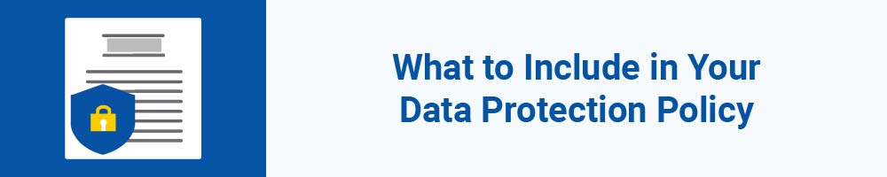 What to Include in Your Data Protection Policy