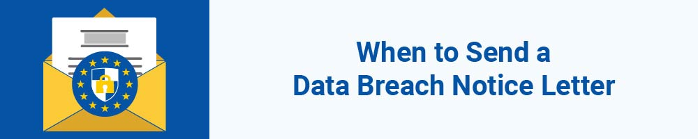 When to Send a Data Breach Notice Letter
