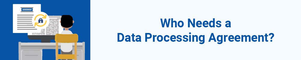 Who Needs a Data Processing Agreement?
