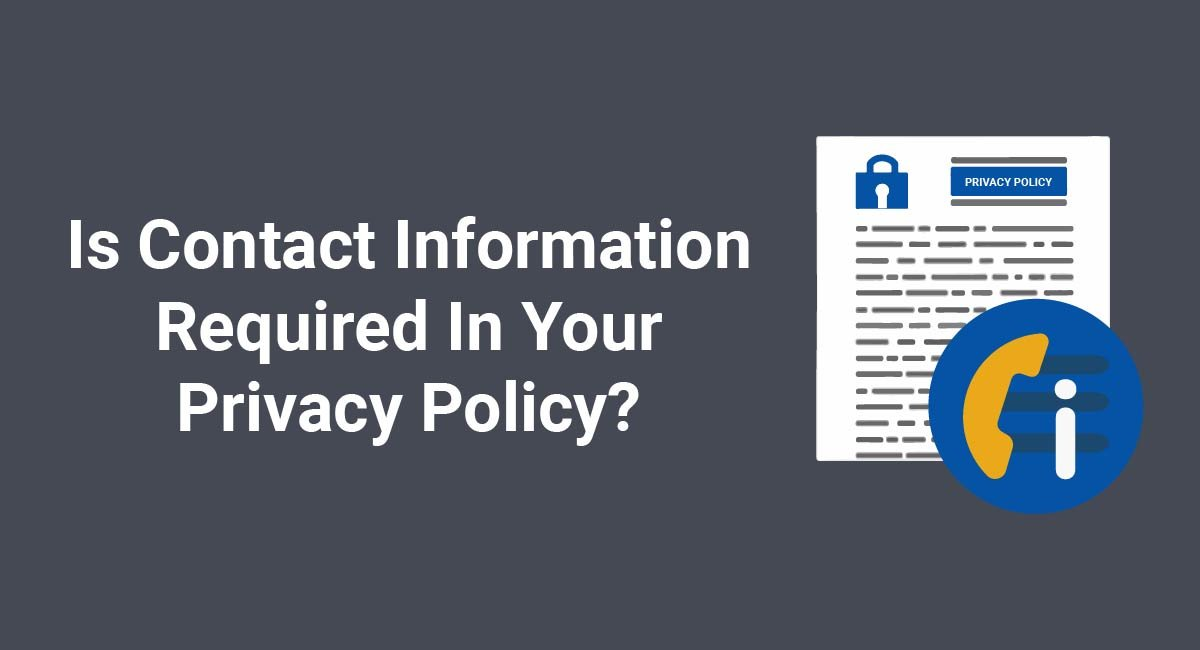 Is Contact Information Required In Your Privacy Policy?