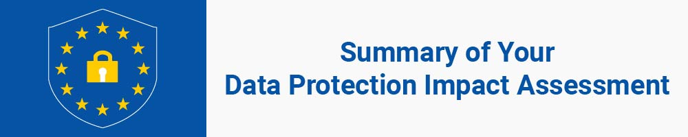 Summary of Your Data Protection Impact Assessment