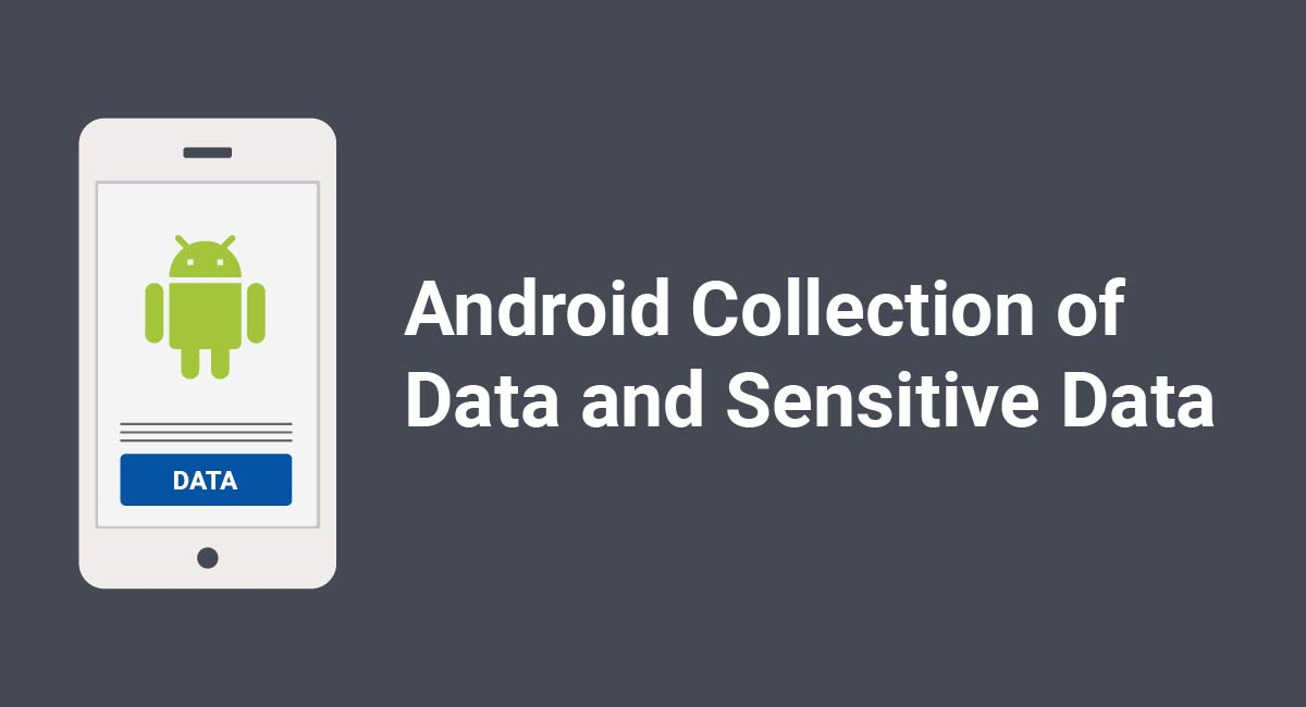 Android Collection of Data and Sensitive Data