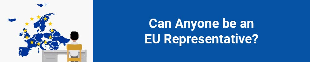 Can Anyone be an EU Representative?