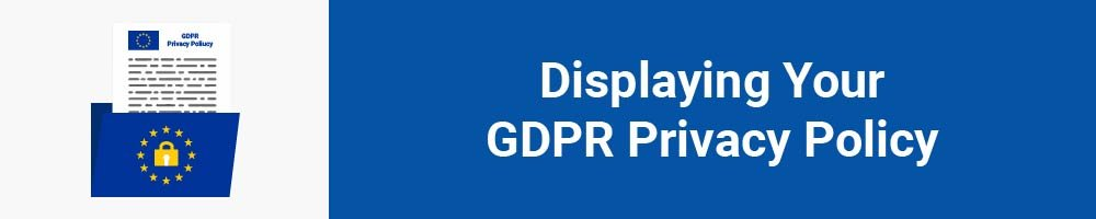 Displaying Your GDPR Privacy Policy