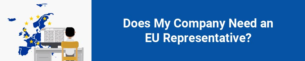 Does My Company Need an EU Representative?