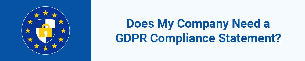 Does My Company Need a GDPR Compliance Statement?