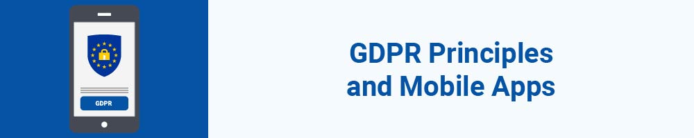 GDPR Principles and Mobile Apps