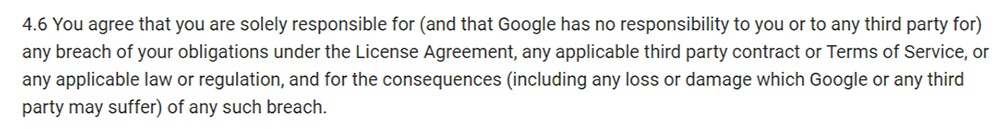 Google Android SDK Terms and Conditions: You are solely responsible clause